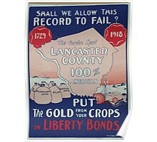 Shall we allow this record to fail Put the gold from your crops in Liberty Bonds 002 Poster