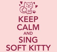 Keep calm and sing soft Kitty T-Shirt