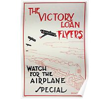 The Victory Loan flyers Watch for the airplane special Poster