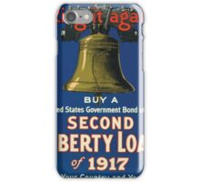 Ring it again Buy a United States Government bond of the Second Liberty Loan of 1917Help your country and yourself iPhone Case/Skin