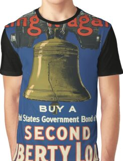 Ring it again Buy a United States Government bond of the Second Liberty Loan of 1917Help your country and yourself Graphic T-Shirt