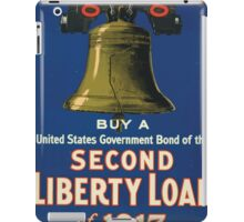 Ring it again Buy a United States Government bond of the Second Liberty Loan of 1917Help your country and yourself iPad Case/Skin