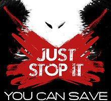 JUST STOP IT by Yago