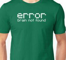 Error brain not found Unisex T-Shirt
