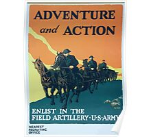 Adventure and action Enlist in the field artillery US Army Poster