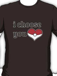 I Choose You T-Shirt
