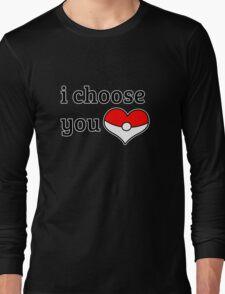 I Choose You Long Sleeve T-Shirt