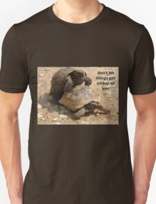 Don't Let things Get On Top of You  T-Shirt