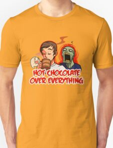 Hot Chocolate Over Everything T-Shirt