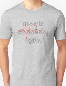 Grey's anatomy-we can be extraordinary together Unisex T-Shirt