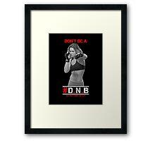 Don't be a #DNB (Black) Framed Print