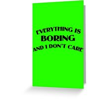 Everything Is Boring Crop Top Greeting Card