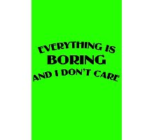 Everything Is Boring Crop Top Photographic Print