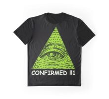 Confirmed!!1 Graphic T-Shirt