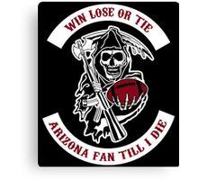 Win Lose Or Tie Arizona Fan Till I Die. Canvas Print
