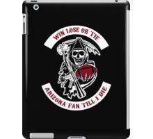 Win Lose Or Tie Arizona Fan Till I Die. iPad Case/Skin