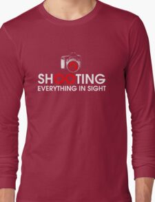 Shooting Everything In Sight Hoodie Long Sleeve T-Shirt