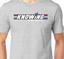 Knowing is Half the Battle Unisex T-Shirt