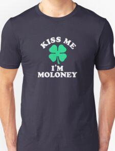 Kiss me, Im MOLONEY T-Shirt