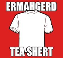 ERMAHGERD t-shirt by flashpro62