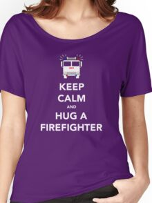 Keep Calm and Hug a Firefighter Women's Relaxed Fit T-Shirt