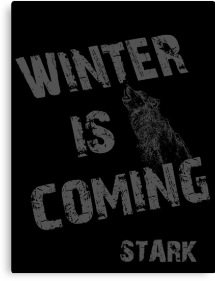 Winter is Coming grunge by atlasspecter