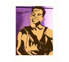 Yippe-Kah-Yea Art Print