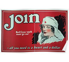 Join Red Cross work must go on! All you need is a heart and a dollar Poster