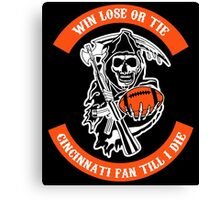 Win Lose Or Tie Cincinnati Fan Till I Die. Canvas Print