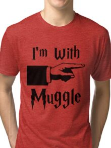 I'm With Muggle Tri-blend T-Shirt