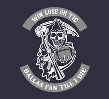 Win Lose Or Tie Dallas Fan Till I Die. Unisex T-Shirt
