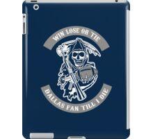 Win Lose Or Tie Dallas Fan Till I Die. iPad Case/Skin