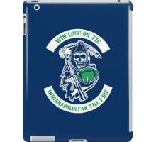 Win Lose Or Tie INDIANAPOLIS Fan Till I Die. iPad Case/Skin