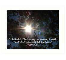 """Isaiah 12:2""  by Carter L. Shepard Art Print"