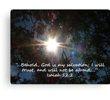 """""""Isaiah 12:2""""  by Carter L. Shepard Canvas Print"""