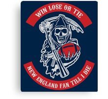 Win Lose Or Tie New England Fan Till I Die. Canvas Print