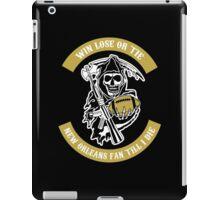 Win Lose Or Tie New Orleans Fan Till I Die. iPad Case/Skin