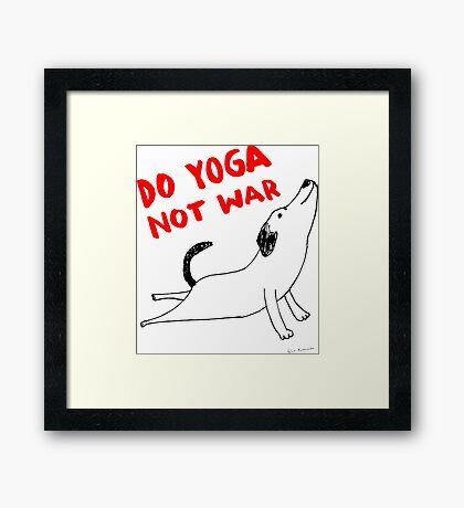 Do yoga not war Framed Print