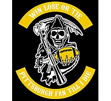 Win Lose Or Tie Pittsburgh Steelers Fan Till I Die. Photographic Print