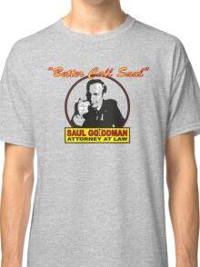 Better Call Saul!! Classic T-Shirt