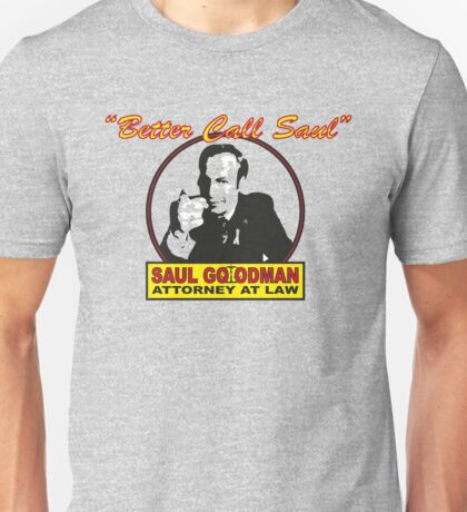 Better Call Saul!! Unisex T-Shirt