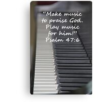 """""""Psalm 47:6""""  by Carter L. Shepard Canvas Print"""