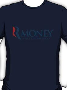 R-Money: A Better Amercia T-Shirt