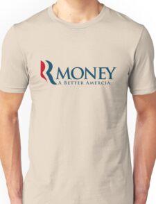 R-Money: A Better Amercia Unisex T-Shirt