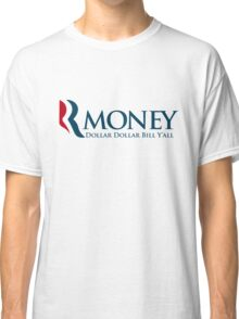 R-Money: Dollar Dollar Bill Y'all Classic T-Shirt