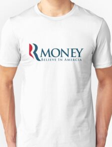 R-Money: Believe in Amercia Unisex T-Shirt