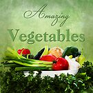 Amazing Vegetables  by Trudy Wilkerson