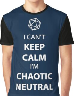 I can't keep calm, I' chaotic neutral Graphic T-Shirt