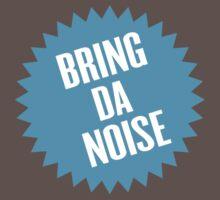 Bring da noise One Piece - Short Sleeve