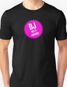 DJ not a jukebox T-Shirt